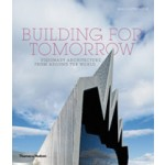 Building for Tomorrow. Visionary Architecture from Around the World | Paul Cattermole | 9780500290903