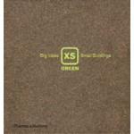 XS Green. Big Ideas, Small Buildings   Phyllis Richardson   9780500342305
