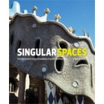 Singular Spaces. From the Eccentric to the Extraordinary in Spanish Art Environments | Jo Farb Hernandez | 9780615785653