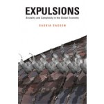EXPULSIONS. Brutality and Complexity in the Global Economy | Saskia Sassen | 9780674599222