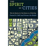 THE SPIRIT OF CITIES. Why the Identity of a City Matters in a Global Age | Daniel A. Bell & Avner de-Shalit | 9780691159690