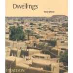 Dwellings. The Vernacular House Worldwide Paul Oliver | 9780714847931 | Phaidon