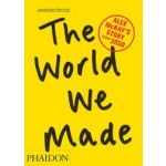 The World We Made. Alex McKay's Story from 2050 | Jonathon Porritt | 9780714863610