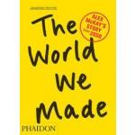 The World We Made. Alex McKay's Story from 2050 | Jonathon Porritt | 9780714863610