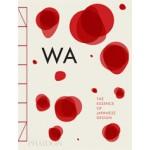 WA. The Essence of Japanese Design | Rossella Menegazzo, Stefania Piotti, Kenya Hara | 9780714866963