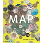 MAP. Exploring the world | PHAIDON editors | 9780714869445