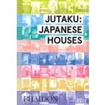 JUTAKU: JAPANESE HOUSES | Naomi Pollock | 9780714869629 | PHAIDON
