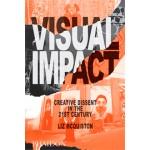 VISUAL IMPACT. Creative Dissent in the 21st Century | Liz McQuiston | 9780714869704 | NAi Booksellers