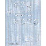SOU FUJIMOTO | Naomi Pollock | 9780714870687 | NAi Booksellers
