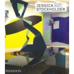 Jessica Stockholder. Revised and Expanded Edition | Lynne Tillman, Barry Schwabsky, Lynne Cooke & Germano Celant | 9780714872070 | Phaidon