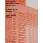 The Future of Architecture Since 1889 | Jean-Louis Cohen | 9780714873190 | NAi Booksellers