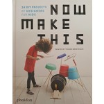 Now Make This. 24 DIY projects by designers for kids | 9780714875293 | Thomas Bärnthaler | Phaidon