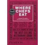 WHERE CHEFS EAT. A Guide to Chefs' Favourite Restaurants (Third Edition) | Phaidon | 9780714868660