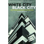 White City Black City | Architecture and War in Tel Aviv and Jaffa | Sharon Rotbard | 9780745335117