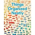 Things Organized Neatly - The Art of Arranging the Everyday | Austin Radclffe | 9780789331137 | UNIVERSE