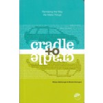 Cradle to Cradle. Remaking The Way we Make Things | Michael Braungart, William McDonough | 9780865475878