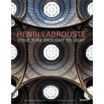 Henri Labrouste. Structure Brought to Light | Barry Bergdoll, Corinne Bélier, Marc le Coeur | 9780870708398