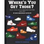 Where'd You Get Those? New York City's Sneaker Culture 1960-1987   Bobbito Garcia   9780972592086