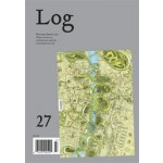 Log 27. Winter/Spring 2013 | Log magazine | 9780983649151
