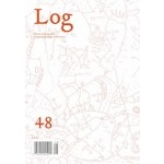 Log 48. Expanding Modes of Practice. Winter/Spring 2020 | 9780999237366 | Anyone Corporation