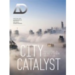 AD. City Catalyst. Architecture in the Age of Extreme Urbanisation