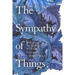 The Sympathy of Things. Ruskin and the Ecology of Design - 2nd edition | Lars Spuybroek | 9781350142770 | Bloomsbury