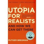 Utopia for Realists - And How We Can Get There | Rutger Bregman | 9781408890271 | Bloomsbury UK