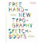 Free Hand. New Typography Sketchbooks   Steven Heller, Lita Talarico   9781419731075   ABRAMS