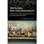 Old Europe, New Suburbanization? Governance, Land, and Infrastructure in European Suburbanization | Nicholas Phelps | 9781442626010 | University Of Toronto Press