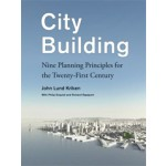 City Building. Nine Planning Principles for the Twenty-First Century | John Lund Kriken, Philip Enquist, Richard Rapaport | 9781568988818
