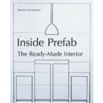 Inside Prefab. The Ready-made Interior | Deborah Schneiderman | 9781568989877