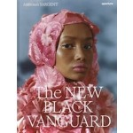 The New Black Vanguard. Photography between Art and Fashion | Antwaun Sargent | 9781597114684 | aperture