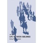Life Between Buildings. Using Public Space   Jan Gehl   9781597268271
