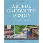 Artful Rainwater Design   Stuart Echols, Eliza Pennypacker   Island Press   9781610912662