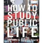HOW TO STUDY LIFE | Jan Gehl, Birgitte Svarre | 9781610914239 | Island Press