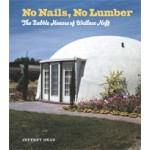 No Nails, No Lumber. The Bubble Houses of Wallace Neff