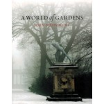 A WORLD of GARDENS | John Dixon Hunt | 9781780235066