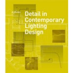 Detail in Contemporary Lighting Design | Jill Entwistle | 9781780670102