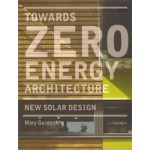 Towards Zero-energy Architecture. New Solar Design | Mary Guzowski | 9781780670263