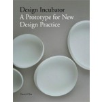 Design Incubator. A Prototype for New Design Practice | Patrick Chia | 9781780671239