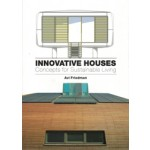 INNOVATIVE HOUSES. Concepts for Sustainable Living | Avi Friedman | 9781780672939