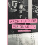 ARCHITECTURE VISIONARIES | Richard Weston | 9781780675725 | Thames & Hudson