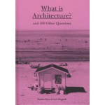 What Is Architecture? and 100 Other Questions | 9781780676029 | Laurence King