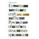 Extrastatecraft. The Power of Infrastructure Space | Keller Easterling | 9781781685877 | Verso