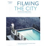 FILMING THE CITY Urban Documents, Design Practices, and Social Criticism Through the Lens |