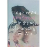 Duty Free Art Art in the age of Planetary Civil War | Hito Steyerl | 9781786632432 | Verso