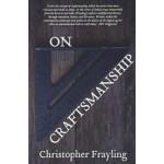 On Craftsmanship. towards a new Bauhaus | Christopher Frayling | 9781786820853 | Oberon Books London