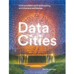 Data Cities. How satellites are transforming architecture and design   Davina Jackson   9781848222748   Lund Humphries