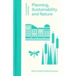 Planning, Sustainability and Nature. Concise Guides to Planning | Concise Guides to Planning | Dave Counsell, Rob Stoneman | 9781848222854 | Lund Humphries