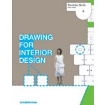 Drawing for Interior Design. Portfolio Skills Interior Design | Drew Plunkett | 9781856696227
